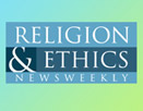 Religion and Ethics NewsWeekly