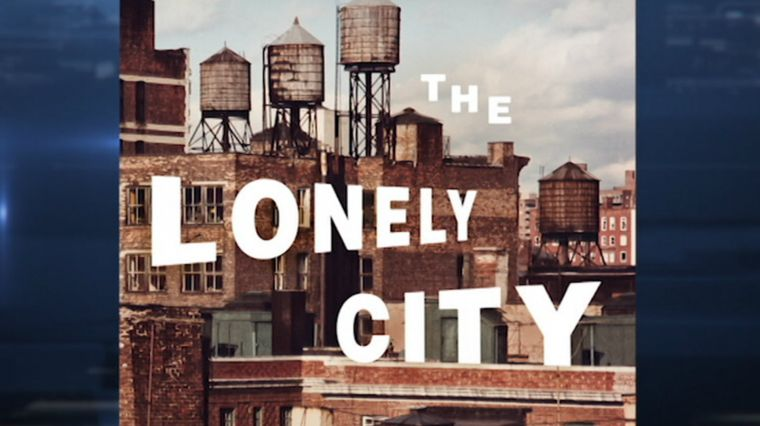 June 16, 2017: LONELY? YOU'RE NOT ALONE IN NYC
